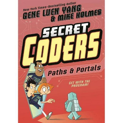 Secret Coders: Paths & Portals - (Secret Coders, 2) by  Gene Luen Yang (Hardcover)