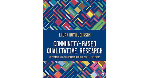 Community-Based Qualitative Research : Approaches for Education and the Social Sciences (Paperback) - image 1 of 1