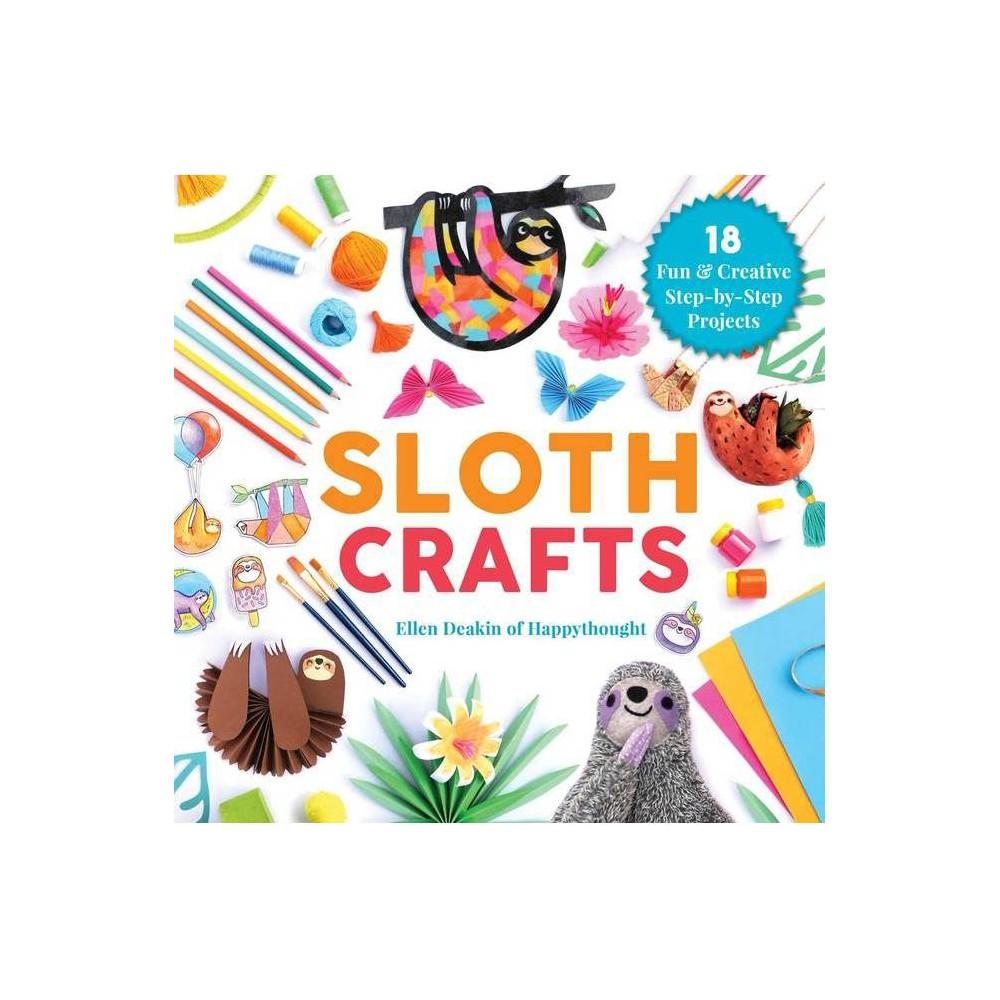 Sloth Crafts Creature Crafts By Ellen Deakin Hardcover
