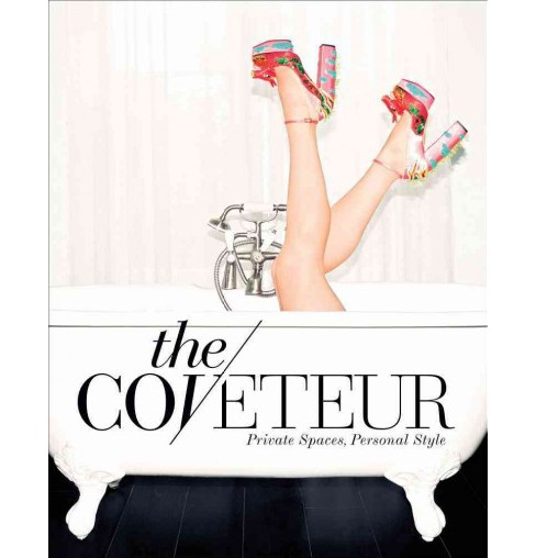 Coveteur : Private Spaces, Personal Style (Hardcover) (Stephanie Mark) - image 1 of 1