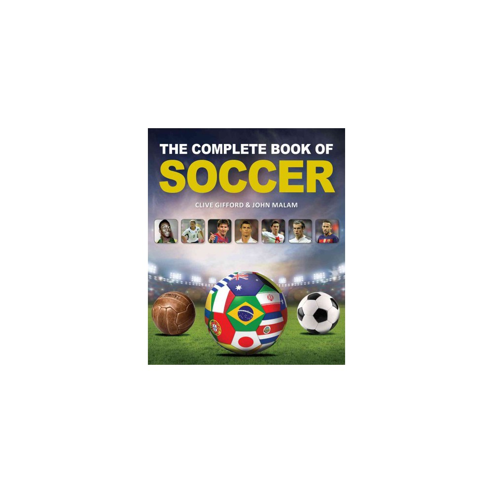 Complete Book of Soccer (Hardcover) (Clive Gifford & John Malam)