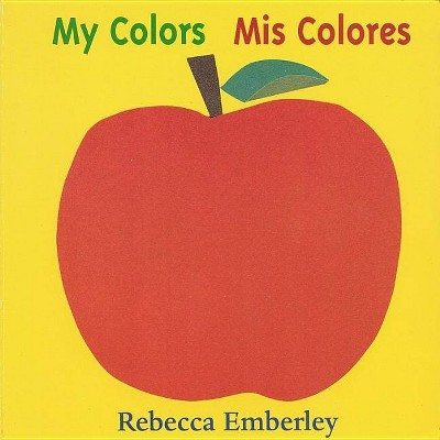 My Colors/Mis Colores Bilingual (Board)by Rebecca Emberley