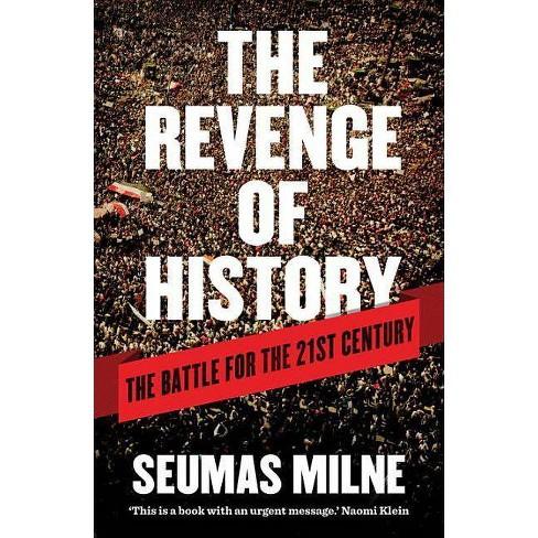 The Revenge of History - by Seumas Milne (Paperback)