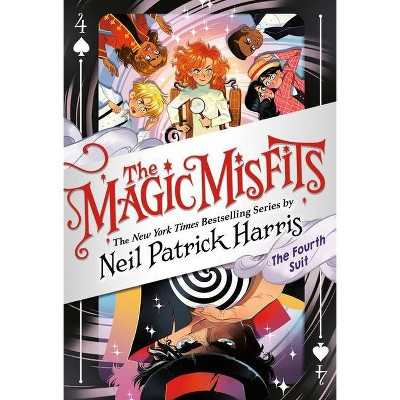 The Magic Misfits: The Fourth Suit - by Neil Patrick Harris (Hardcover)