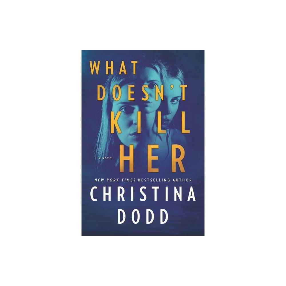 What Doesnt Kill Her - (Cape Charade 2) by Christina Dodd (Paperback) Reviews