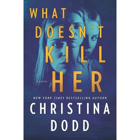 What Doesn't Kill Her - (Cape Charade) by  Christina Dodd (Paperback) - image 1 of 1