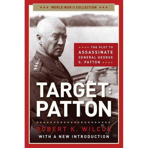 Target: Patton - (World War II Collection) by  Robert K Wilcox (Paperback) - image 1 of 1