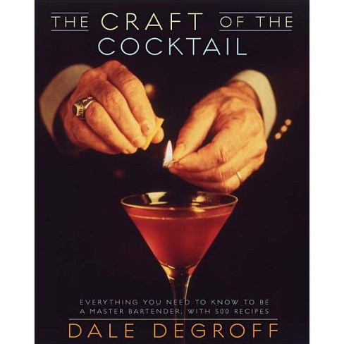 The Craft of the Cocktail - by  Dale Degroff (Hardcover) - image 1 of 1
