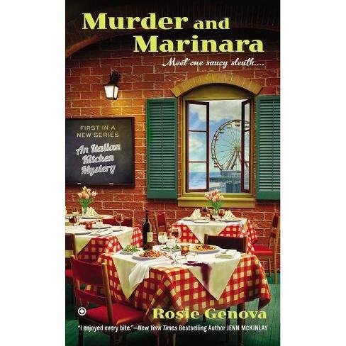 Murder and Marinara - (Italian Kitchen Mystery) by  Rosie Genova (Paperback) - image 1 of 1