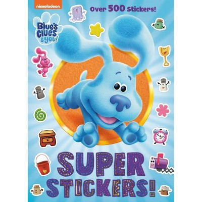 Super Stickers! (Blue's Clues & You) - (Paperback)