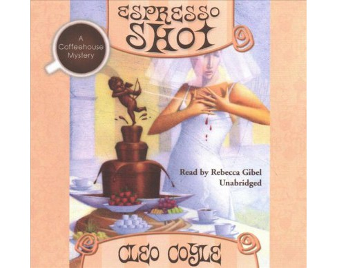 Espresso Shot (Unabridged) (CD/Spoken Word) (Cleo Coyle) - image 1 of 1