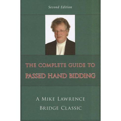 Complete Guide to Passed Hand Bidding - (Mike Lawrence Bridge Classic) 2 Edition by  Mike Lawrence - image 1 of 1