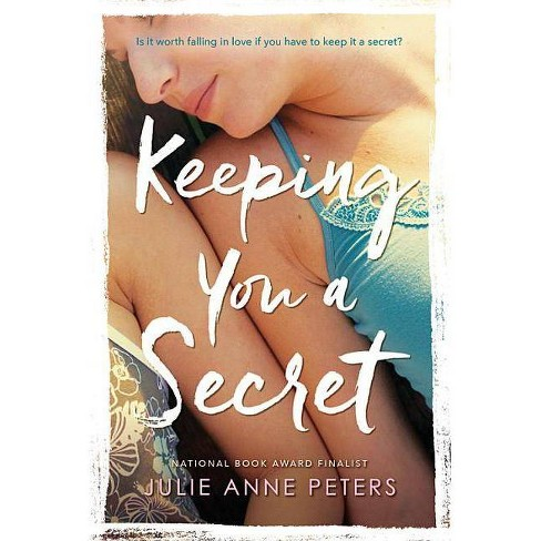 Keeping You a Secret - by  Julie Anne Peters (Paperback) - image 1 of 1