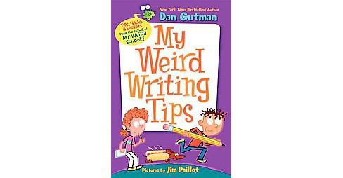 My Weird Writing Tips (Paperback) (Dan Gutman) - image 1 of 1
