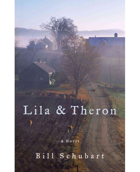 Lila and Theron (Hardcover) (Bill Schubart) - image 1 of 1