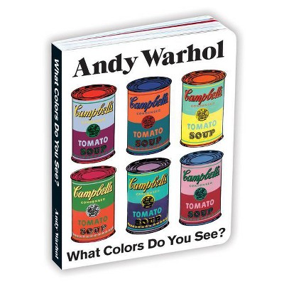Andy Warhol What Colors Do You See? Board Book - by  Mudpuppy