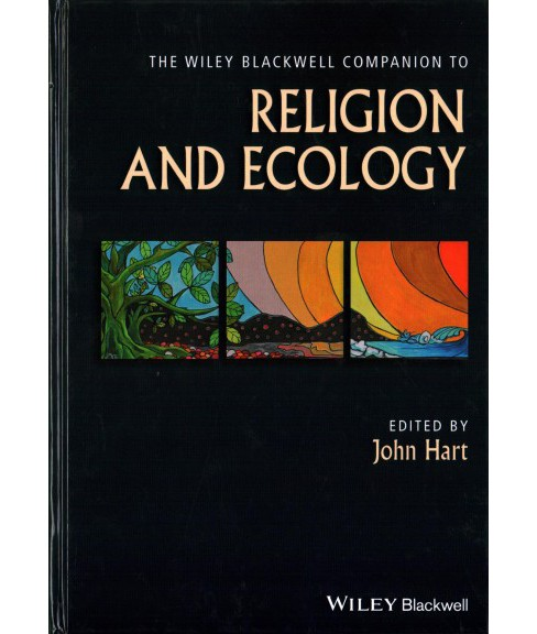 Wiley Blackwell Companion to Religion and Ecology (Hardcover) (John Hart) - image 1 of 1