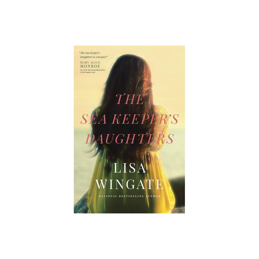 The Sea Keeper S Daughters Carolina Heirlooms Novel By Lisa Wingate Hardcover