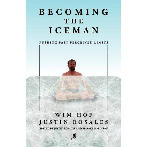 Becoming the Iceman - by  Wim Hof & Justin Rosales (Paperback) - image 1 of 1