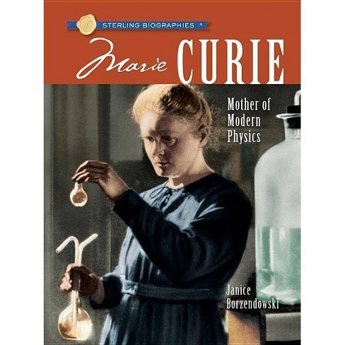 Sterling Biographies(r) Marie Curie - (Sterling Biographies (Paperback)) by  Janice Borzendowski - image 1 of 1