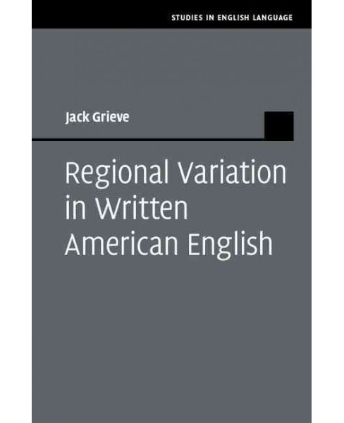 Regional Variation in Written American English (Hardcover) (Jack Grieve) - image 1 of 1