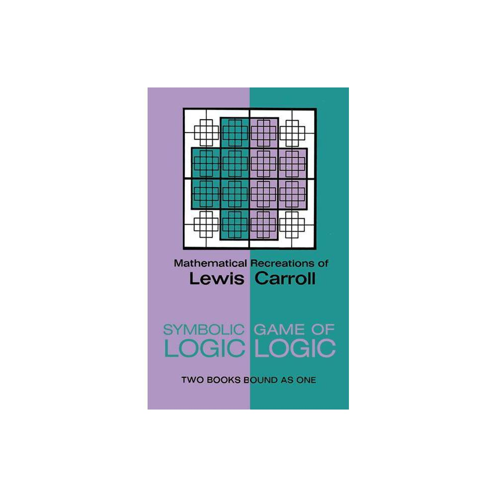 Symbolic Logic And The Game Of Logic Dover Recreational Math By Lewis Carroll Paperback