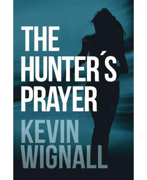 Hunter's Prayer (Paperback) (Kevin Wignall) - image 1 of 1