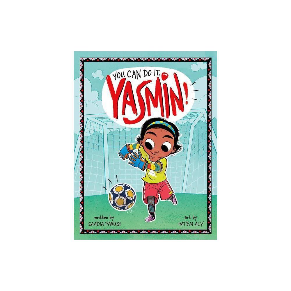 You Can Do It Yasmin! - by Saadia Faruqi (Paperback)