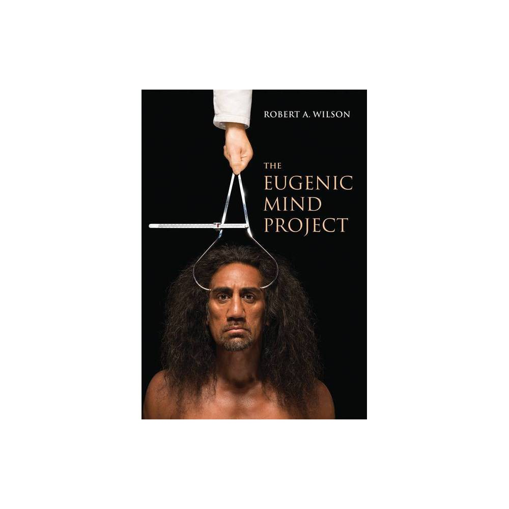 The Eugenic Mind Project By Robert A Wilson Paperback