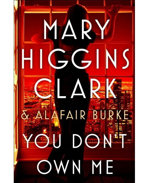 You Don't Own Me -  (An Under Suspicion) by Mary Higgins Clark & Alafair Burke (Hardcover) - image 1 of 1