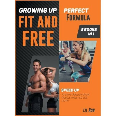 Growing Up Fit and Free [5 Books in 1] - by  Lil Ron (Hardcover)