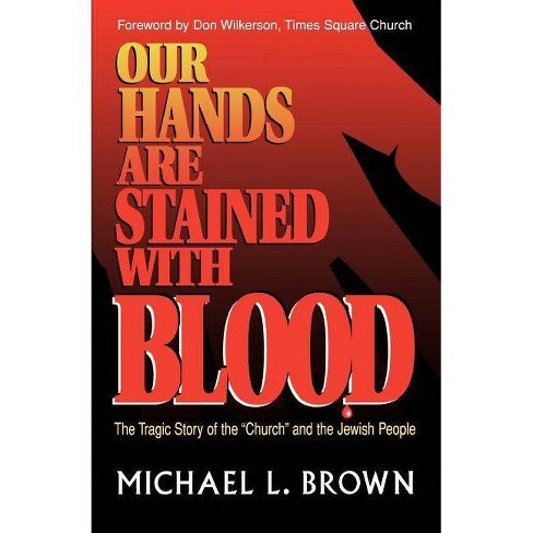 Our Hands Are Stained with Blood - by  Michael L Brown (Paperback) - image 1 of 1