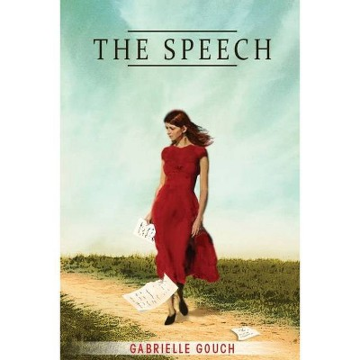 The Speech - by  Gabrielle Gouch (Paperback)