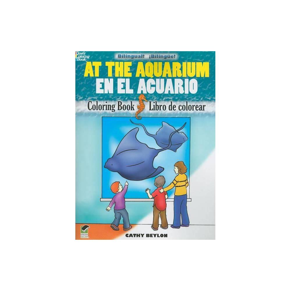 At The Aquarium Coloring Book En El Acuario Libro De Colorear Dover Coloring Books By Cathy Beylon Paperback