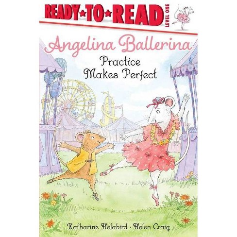 Practice Makes Perfect - (Angelina Ballerina) by  Katharine Holabird (Hardcover) - image 1 of 1
