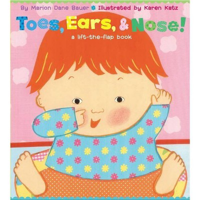 Toes, Ears, & Nose! ( Karen Katz Lift-the-Flap Books)(Board)by Marion Dane Bauer
