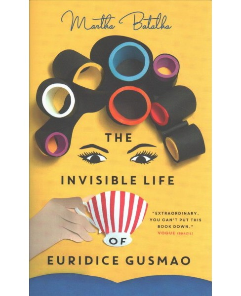 Invisible Life of Euridice Gusmao -  by Martha Batalha (Hardcover) - image 1 of 1
