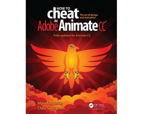 How to Cheat in Adobe Animate CC : The Art of Design and Animation -  (Paperback) - image 1 of 1