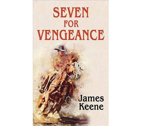 Seven for Vengeance -  Large Print by James Keene (Hardcover) - image 1 of 1