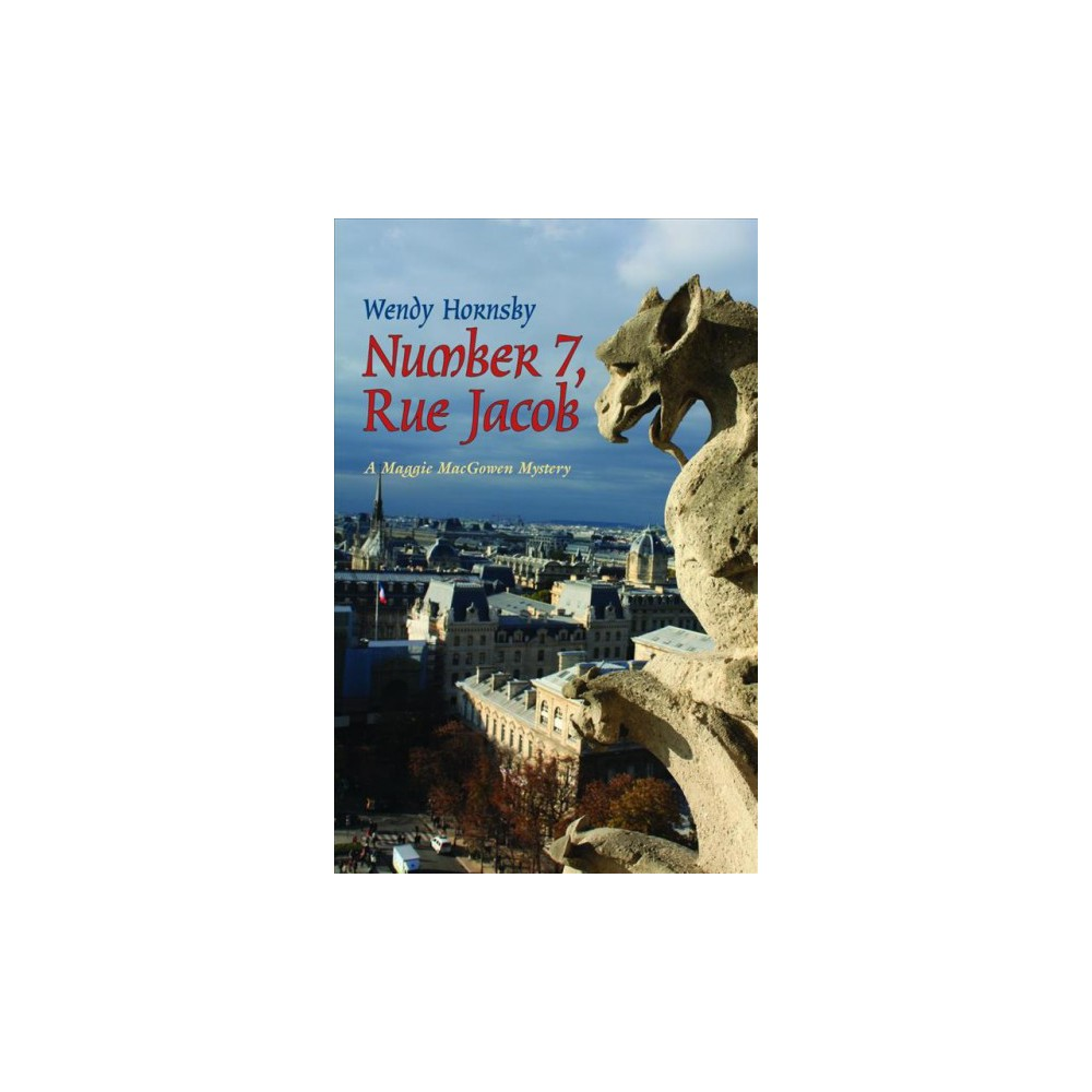 Number 7, Rue Jacob - (Maggie MacGowen Mystery) by Wendy Hornsby (Paperback)