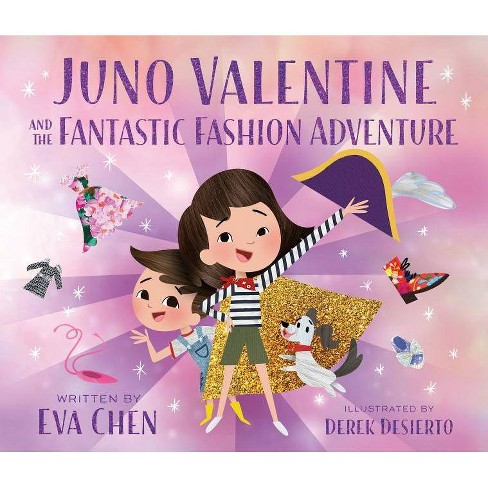 Juno Valentine and the Fantastic Fashion Adventure - by  Eva Chen (Hardcover) - image 1 of 1