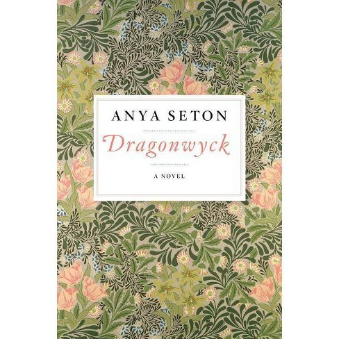 Dragonwyck - by  Anya Seton (Paperback) - image 1 of 1