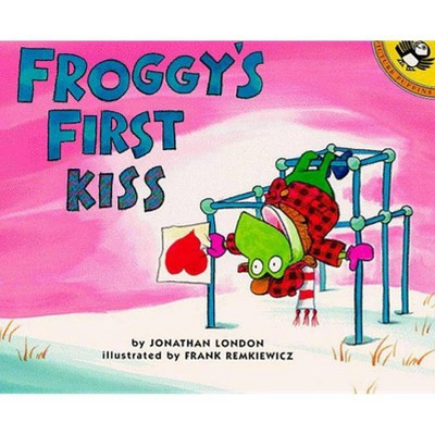 Froggy's First Kiss - by Jonathan London (Paperback)