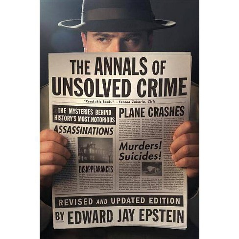The Annals of Unsolved Crime - by  Edward Jay Epstein (Paperback) - image 1 of 1