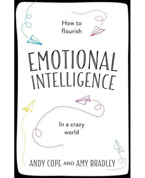 Little Book of Emotional Intelligence : How to Flourish in a Crazy World (Hardcover) (Andy Cope & Amy - image 1 of 1
