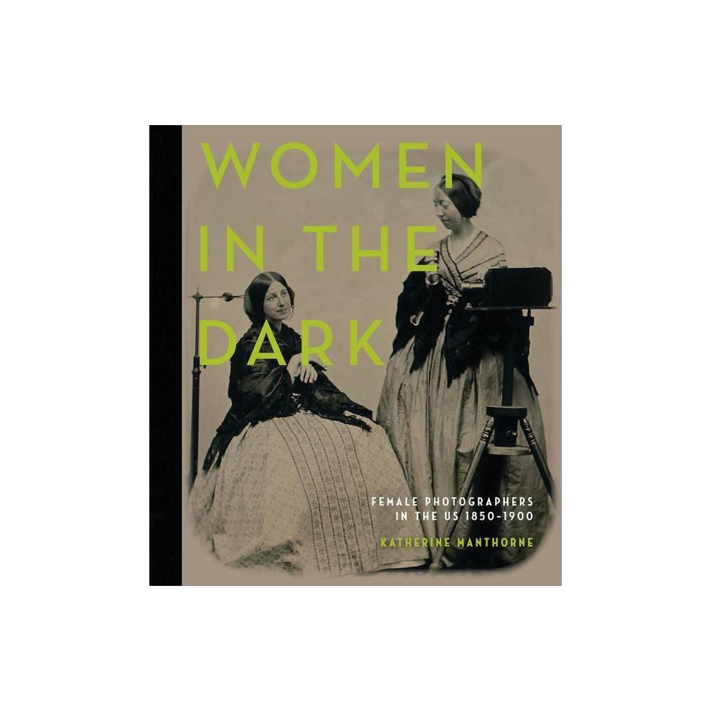 Women In The Dark By Katherine Manthorne Hardcover