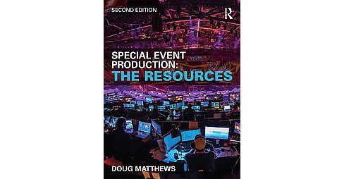 Special Event Production : The Resources (Revised) (Paperback) (Doug Matthews) - image 1 of 1