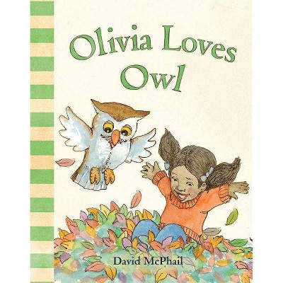 Olivia Loves Owl - by David McPhail (Board Book)
