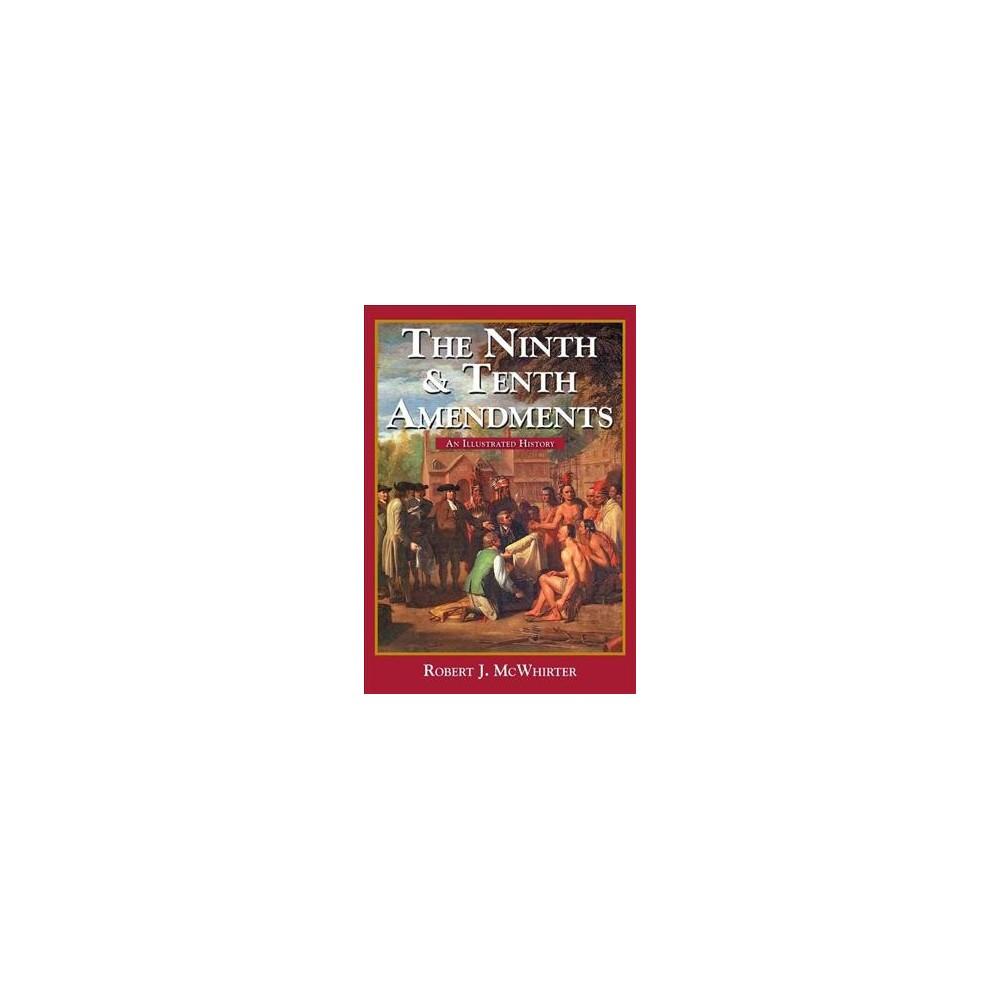 Ninth & Tenth Amendments : An Illustrated History (Paperback) (Robert J. McWhirter)