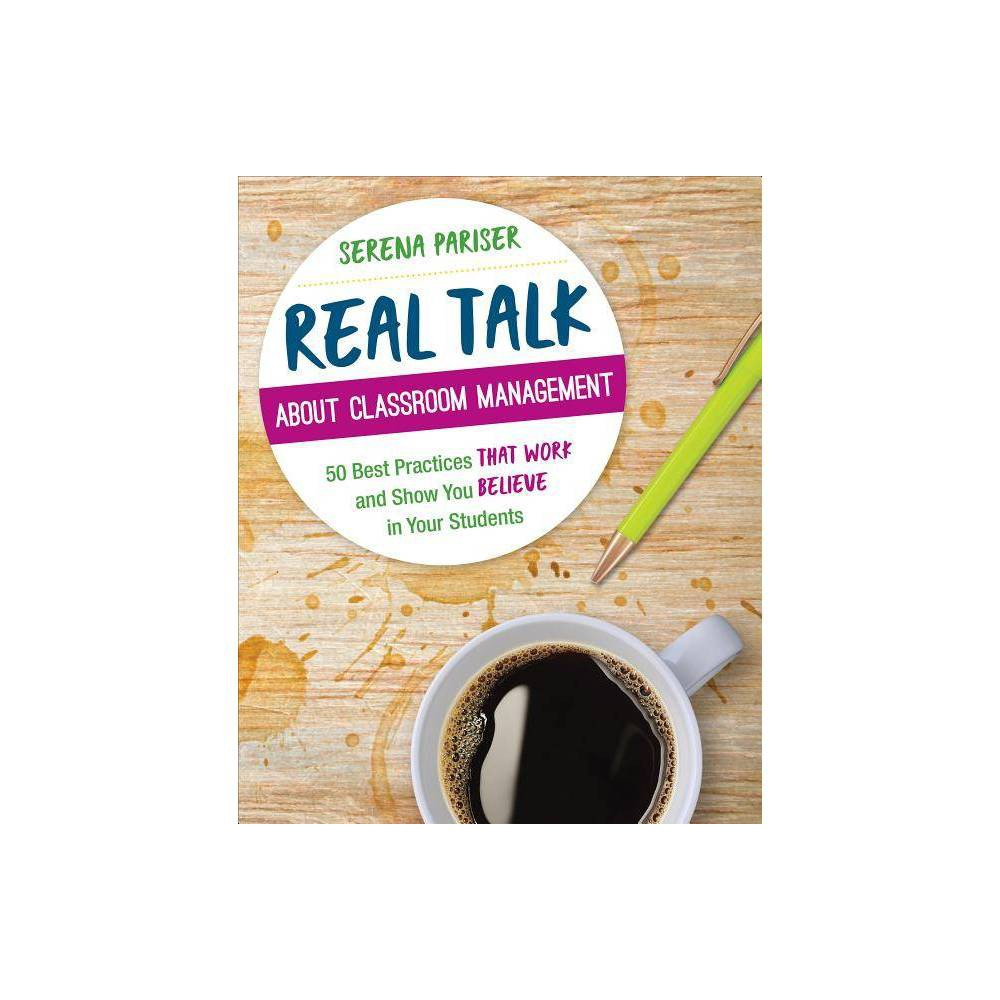 Real Talk About Classroom Management Corwin Teaching Essentials By Serena Pariser Paperback